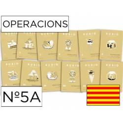 Cuaderno Rubio Operacions nº 5A Sumar, restar, multiplicar y dividir con mayor dificultad Catalán